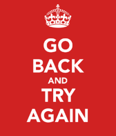 Go back and try again !